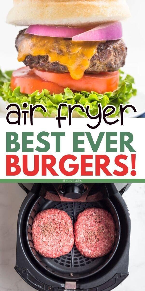 100% Tasty Air Fryer Burger (from scratch, or frozen!) - Noshtastic