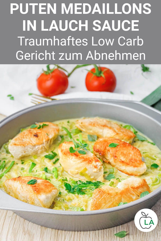 Puten Medaillons in Lauch-Sahne-Sauce - Low Carb Gericht mit Fleisch