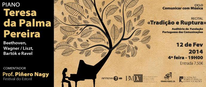 Concerto de piano de Teresa da Palma Pereira, com o tema Tradição e Ruptura. 12 fevereiro 2014 | 19h.