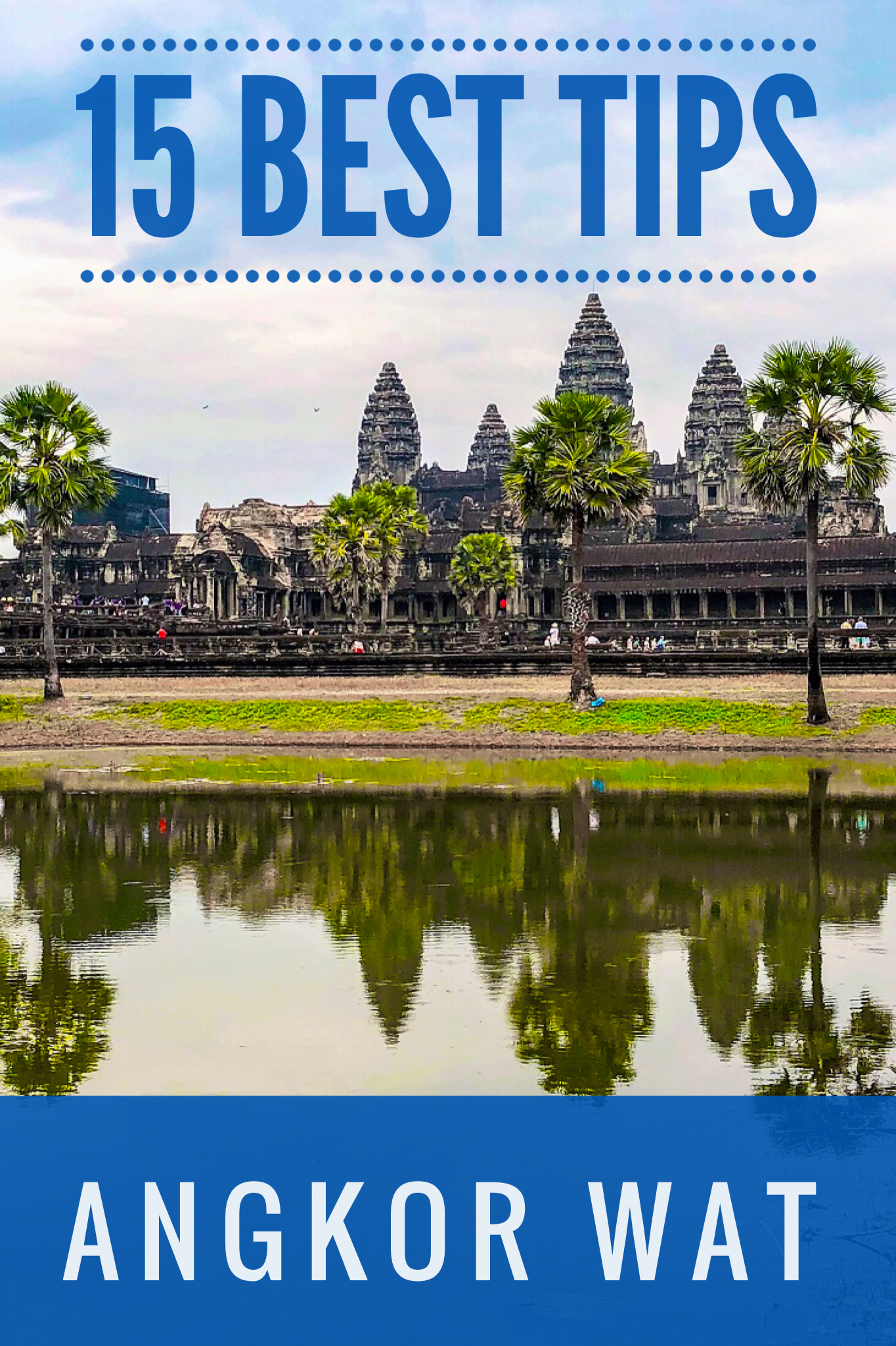 Best tips for Angkor Wat Cambodia. Tried and tested sanity saving tips for this hugely popular UNESCO World Heritage Site. #Cambodia #AngkorWat #UNESCO