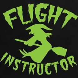Flight instructor wickedy witch on a broomstick T-
