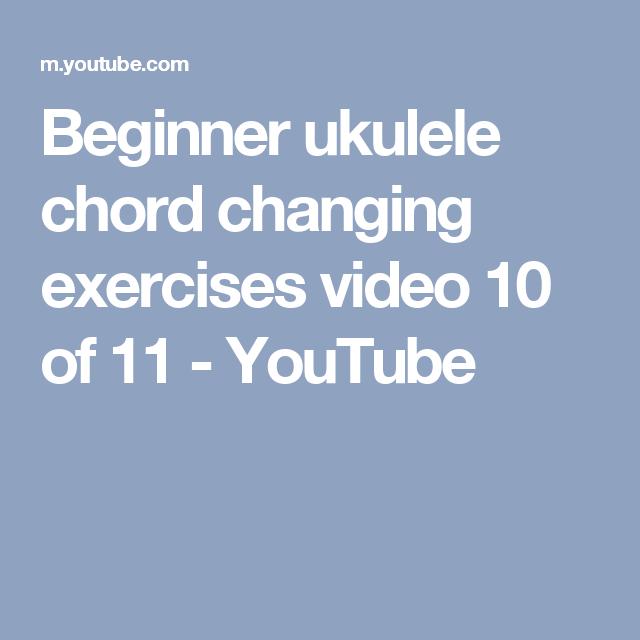 Beginner ukulele chord changing exercises video 10 of 11 - YouTube