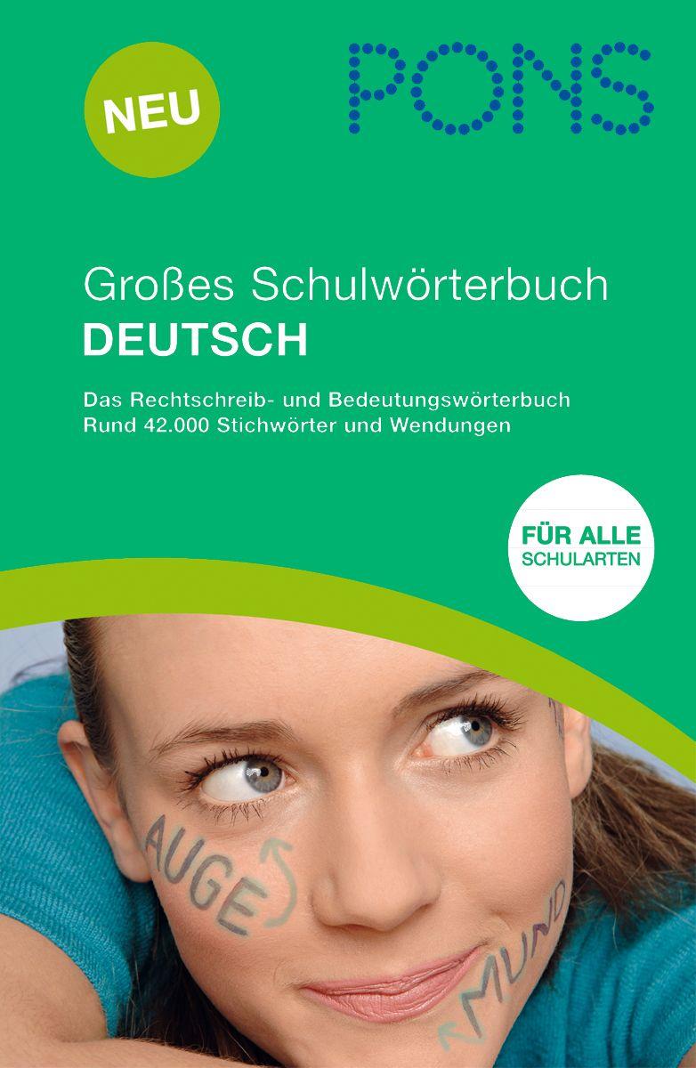 Pons Grosses Schulworterbuch Deutsch Pons De Deutsch Worterbuch Deutsche Rechtschreibung