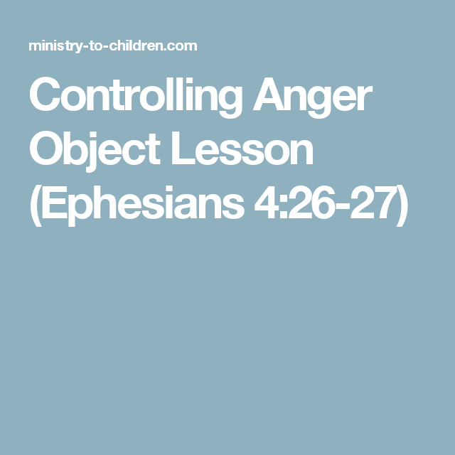 Controlling Anger Object Lesson (Ephesians 4:26-27) | kids
