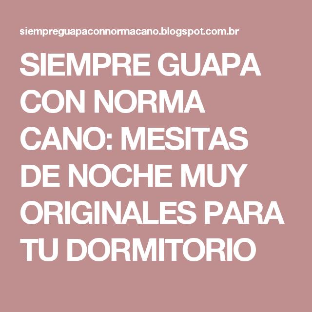 SIEMPRE GUAPA CON NORMA CANO: MESITAS DE NOCHE MUY ORIGINALES PARA TU DORMITORIO