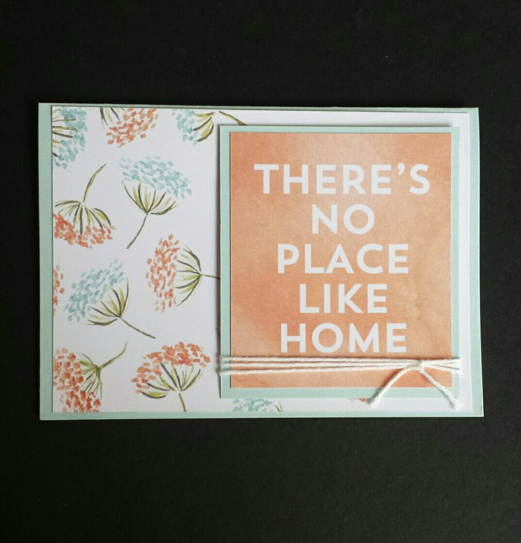 "Stampin' Up! Project Life Hello Lovely card collection. Used the larger journalling card as a base card front and the medium card ""There's No Place Like Home"" backed with coordinating soft sky cardstock popped up on dimensionals wrapped with white baker's twine."