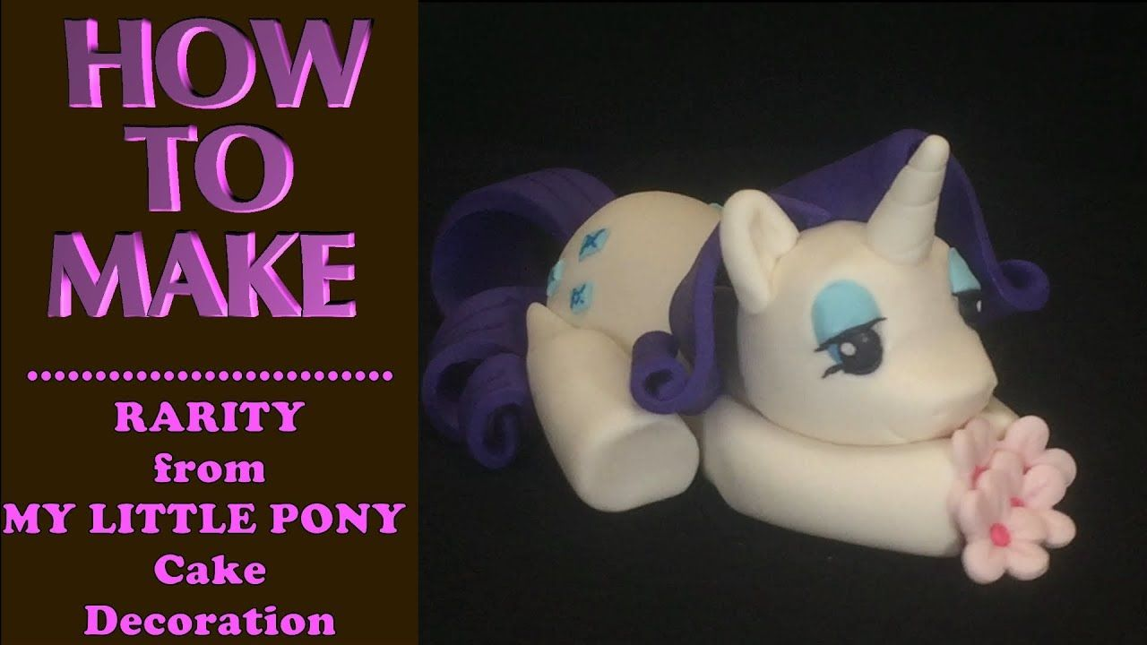 How to make a rarity from my little pony cake decoration