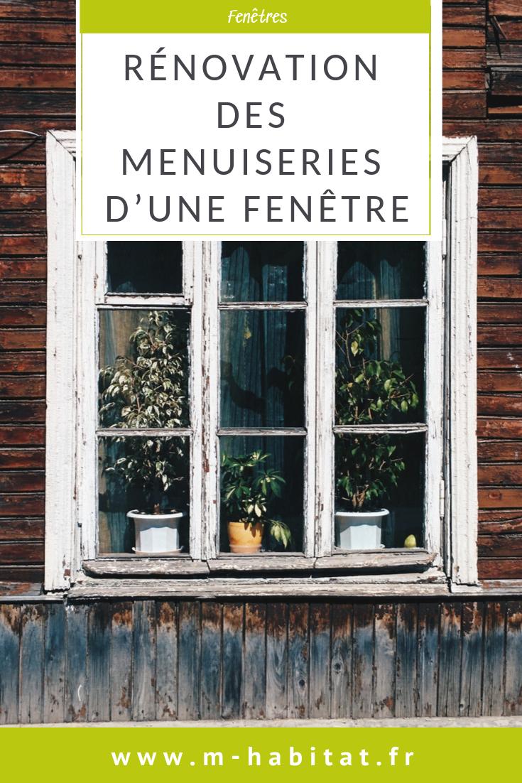 Renovation Des Menuiseries D Une Fenetre Menuiserie Fenetre