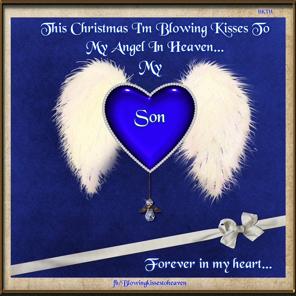 Merry Christmas Son Quotes: This Christmas I'm Blowing Kisses To My Son In Heaven