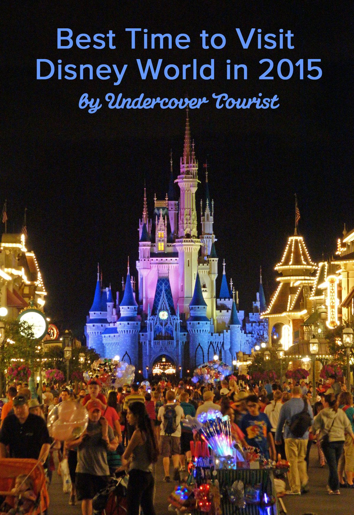 Best Time to Visit Disney World in 2020 & 2021 Disney
