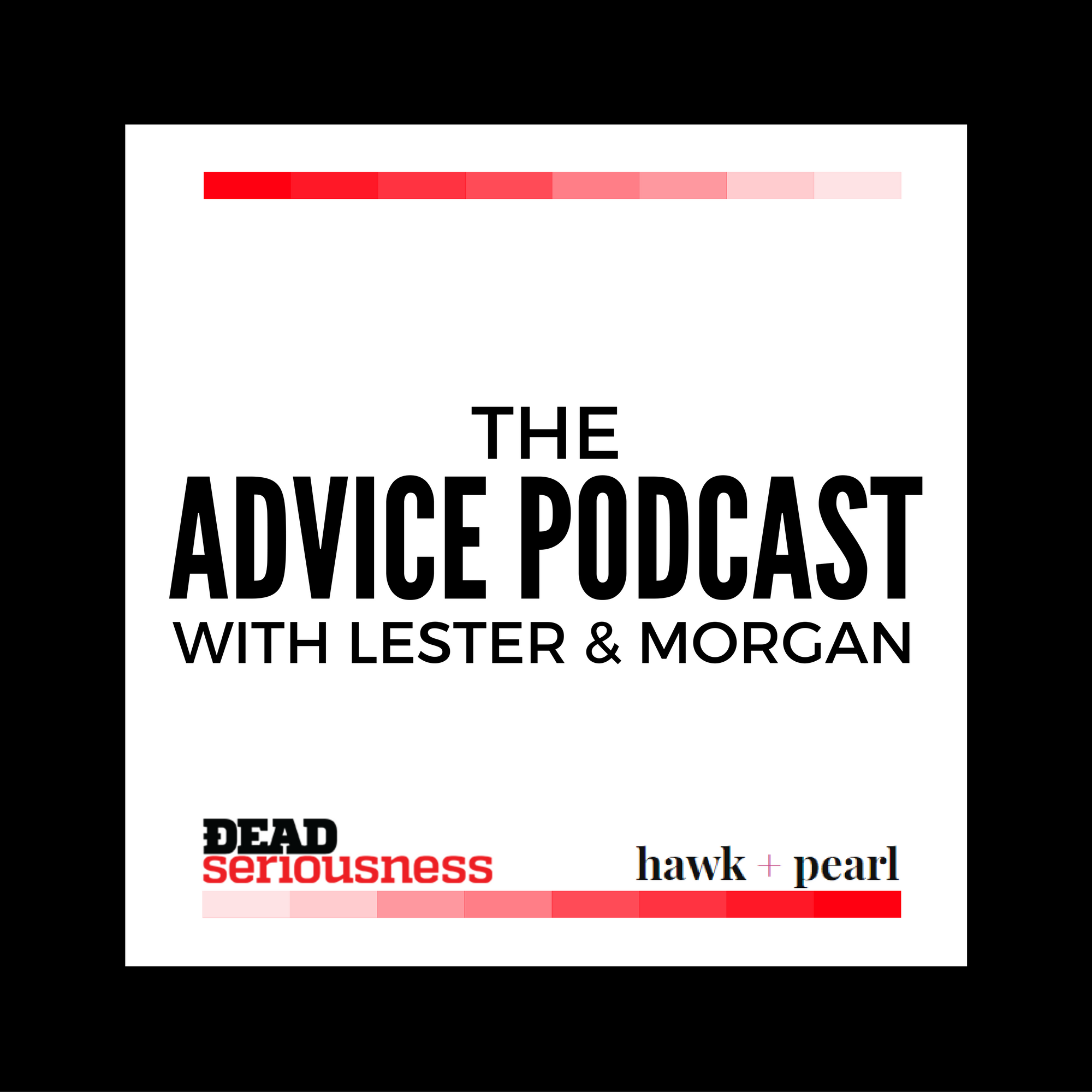 The Advice Podcast Episode 5: Lightning Round OUT NOW!