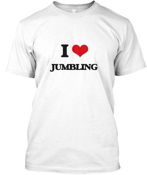 I Love Jumbling White T-Shirt Front - This is the perfect gift for someone who loves Jumbling. Thank you for visiting my page (Related terms: I Heart Jumbling,I love Jumbling,Jumbling,clutter,confound,derange,disarrange,disarray,dishevel,diso ...)