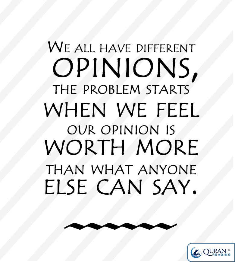We All Have Different Opinions The Problem Starts When We Feel Our