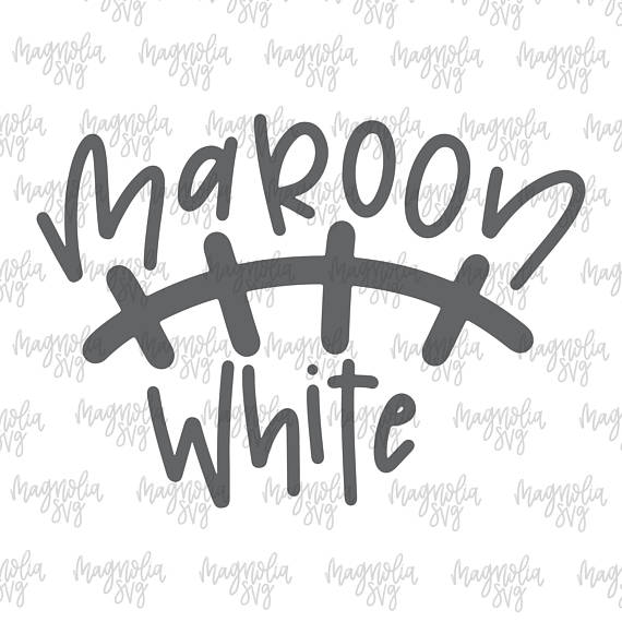 f2e9309b Maroon and White svg, football svg, football game svg, football ...