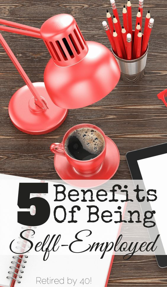 5 Benefits of Being SelfEmployed Job guide, Frugal, Benefit