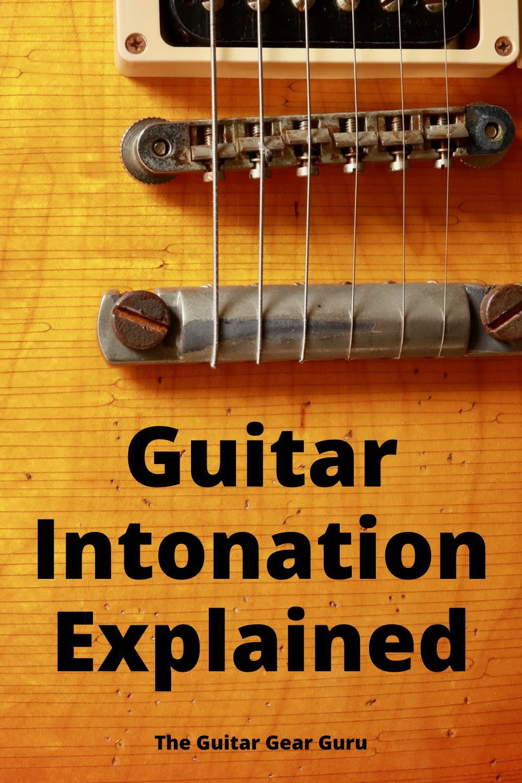 Guitar Intonation Explained Guitar Gear Guitar Music Education Resources