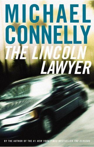 The Lincoln Lawyer Mickey Haller 1 By Michael Connelly Fiction