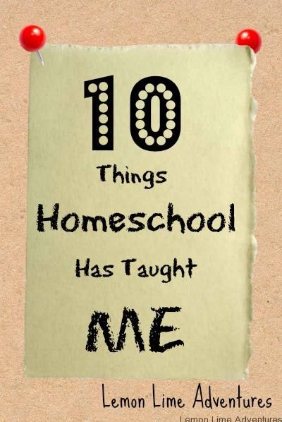 10 Things Homeschool Has Taught Me from Lemon Lime Adventures