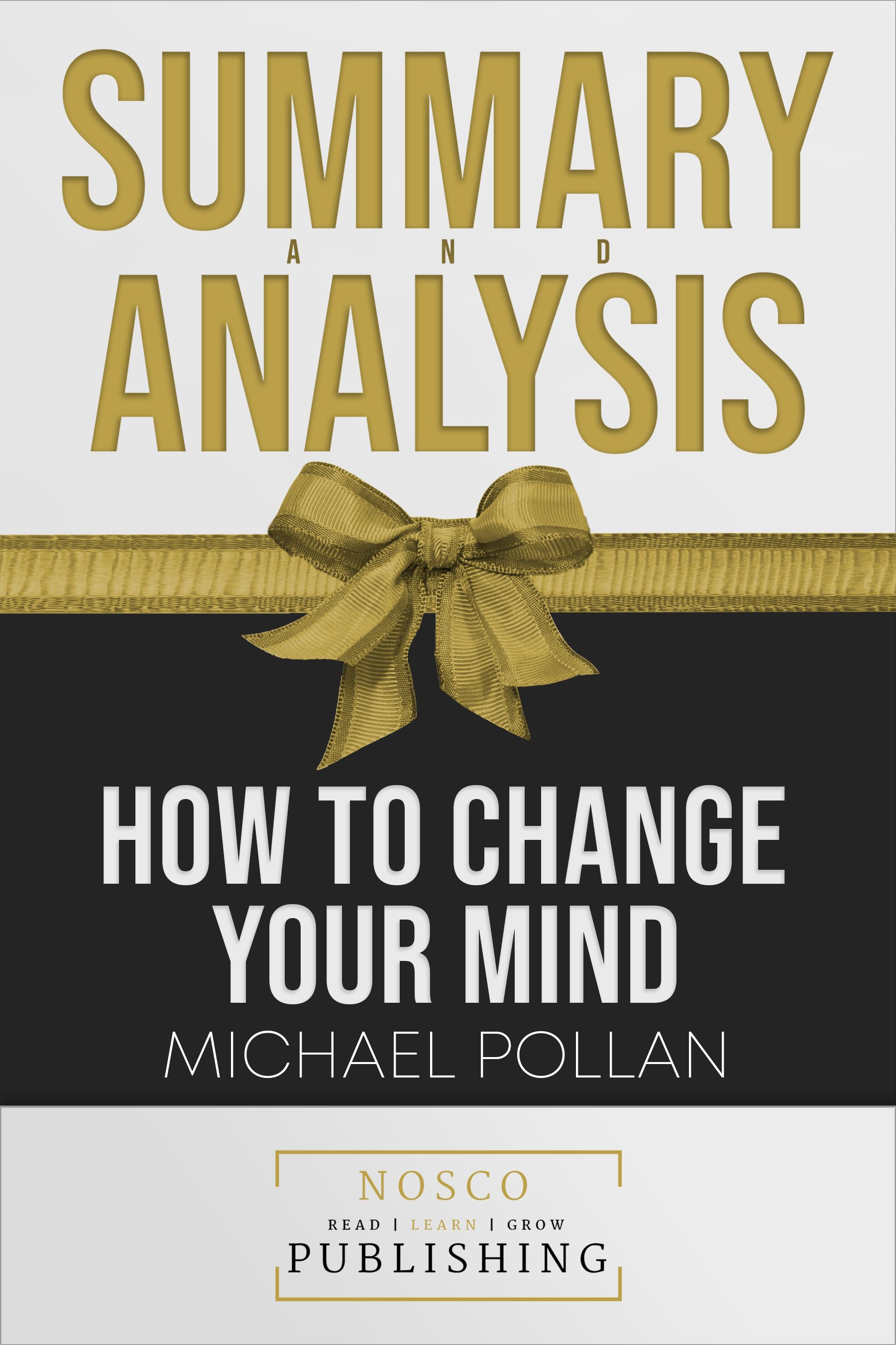 Summary Of How To Change Your Mind By Michael Pollan Book Available On Amazon Com About The Original Book The Summary Ernest Cline Books Book Summaries