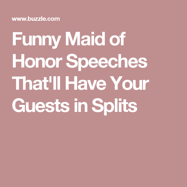 Funny Maid of Honor Speeches That\'ll Have Your Guests in Splits ...