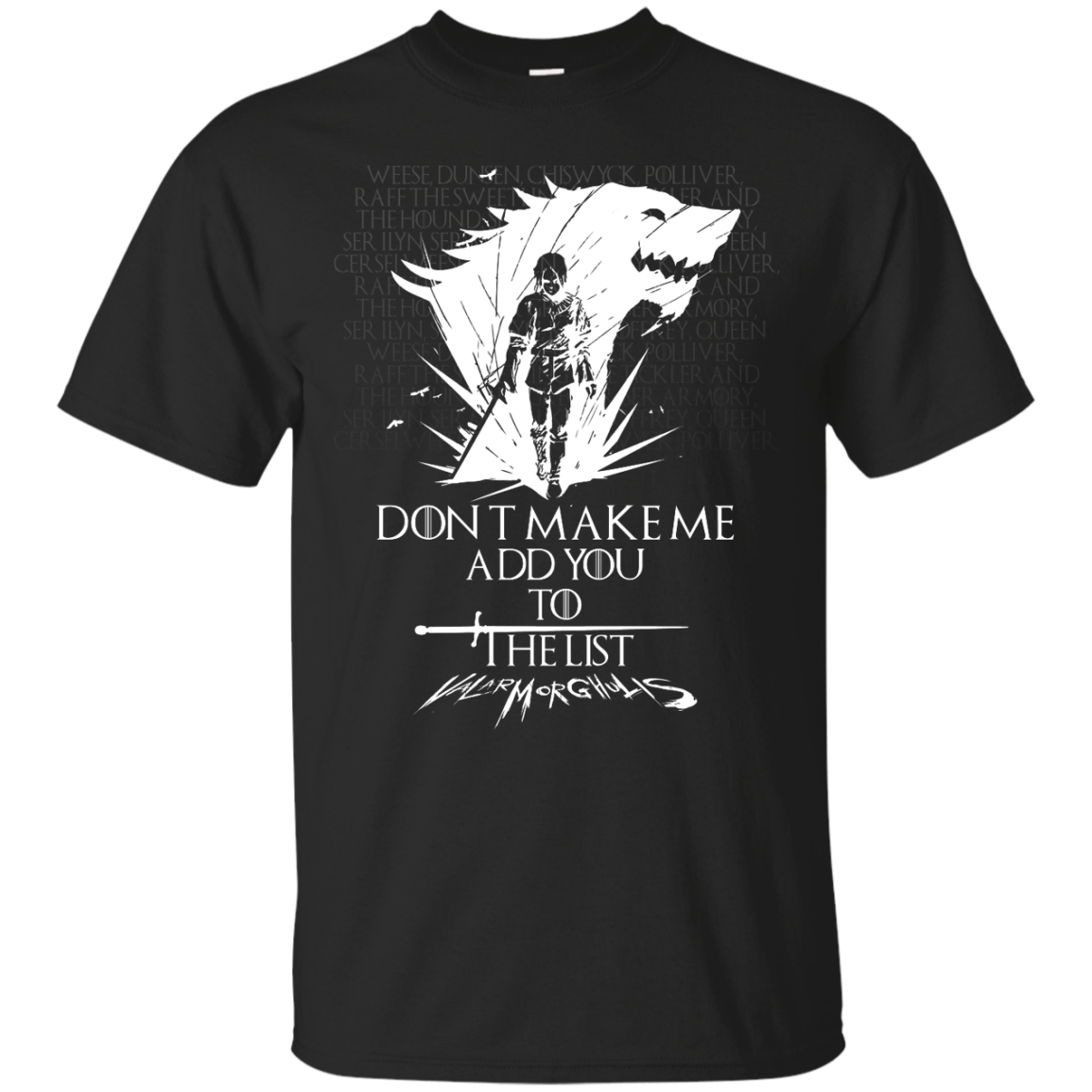 d5ff4758ce3 Game of Thrones  Arya Stark Don t make me add you to the list Shirt ...