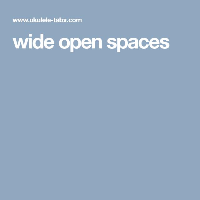 Wide Open Spaces Ukelule Pinterest Tablature And Songs