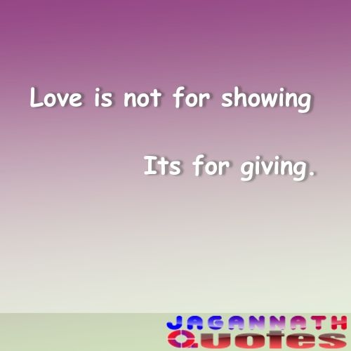 Love Quote Love Is For Giving Not For Showing Few Words That Defines