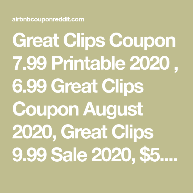 Great Clips Coupon 7 99 Printable 2020 6 99 Great Clips Coupon August 2020 Great Clips 9 99 Sale 202 In 2020 Great Clips Coupons Haircut Coupons Great Clips Haircut