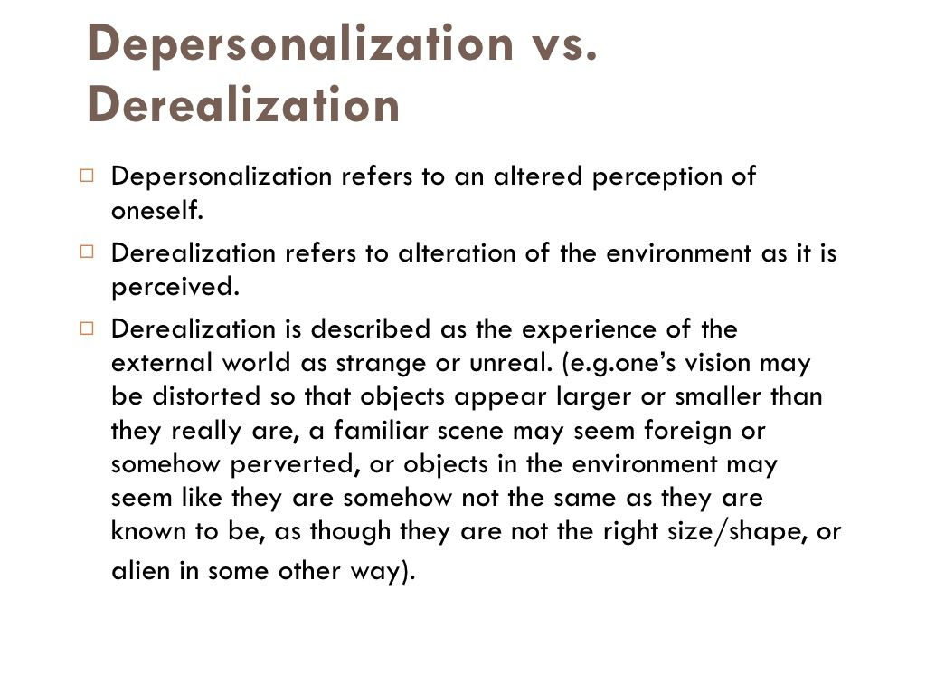 Depersonalization and Derealization - Apparent Symptoms Of Serious Anxiety