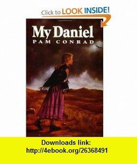 My daniel 9780064403092 pam conrad isbn 10 0064403092 isbn 13 my daniel 9780064403092 pam conrad isbn 10 0064403092 isbn 13 978 0064403092 tutorials pdf ebook torrent downloads rapidshare fandeluxe Gallery