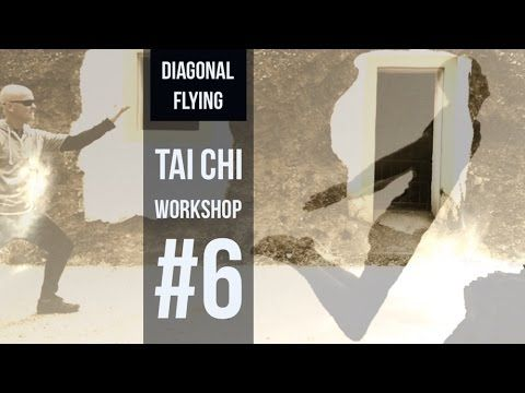Tai Chi Workshop 6: How to Fly without Wings - YouTube