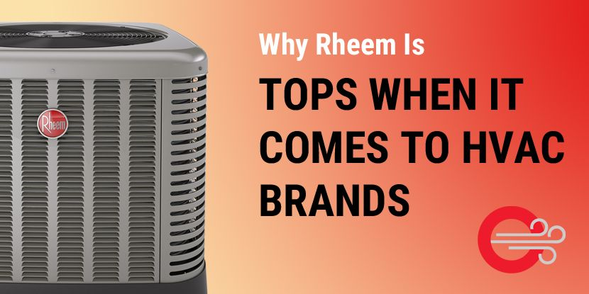 Why Rheem Is Tops When It Comes To Hvac Brands Hvac Brands Hvac