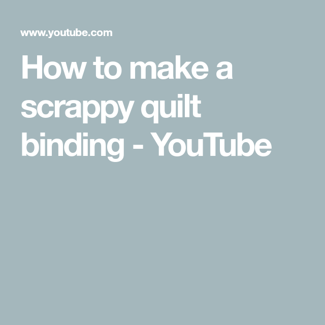 How To Make A Scrappy Quilt Binding - YouTube