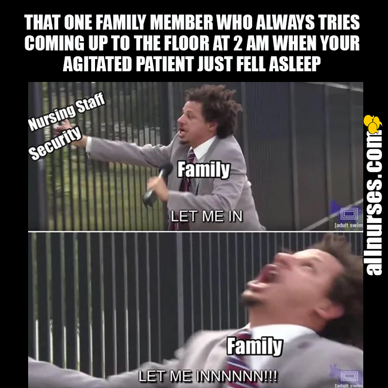 These Are Some Of The Most Annoying Family Members Nursing Memes Nurse Humor Nurse Life