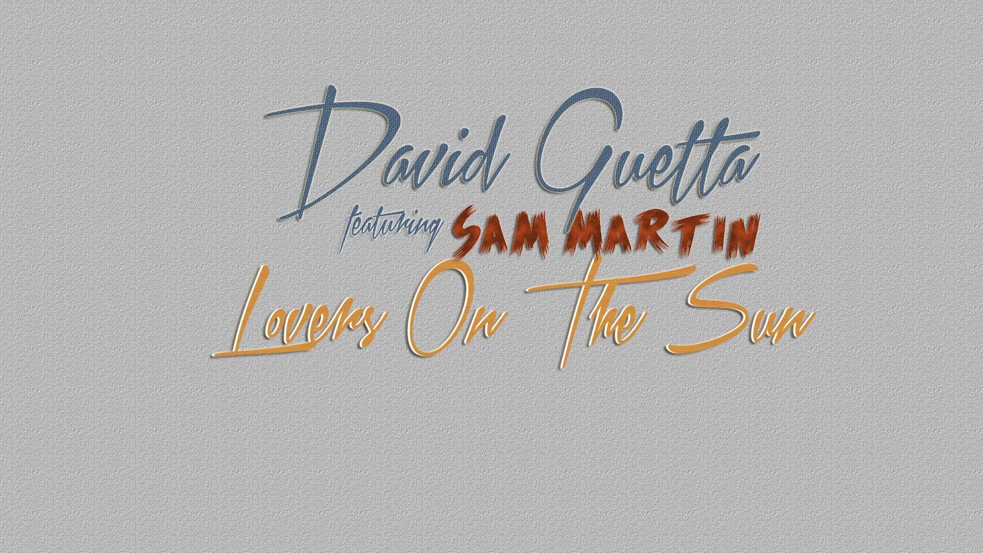 David Guetta ft. Sam Martin - Lovers On The Sun (Lyrics)