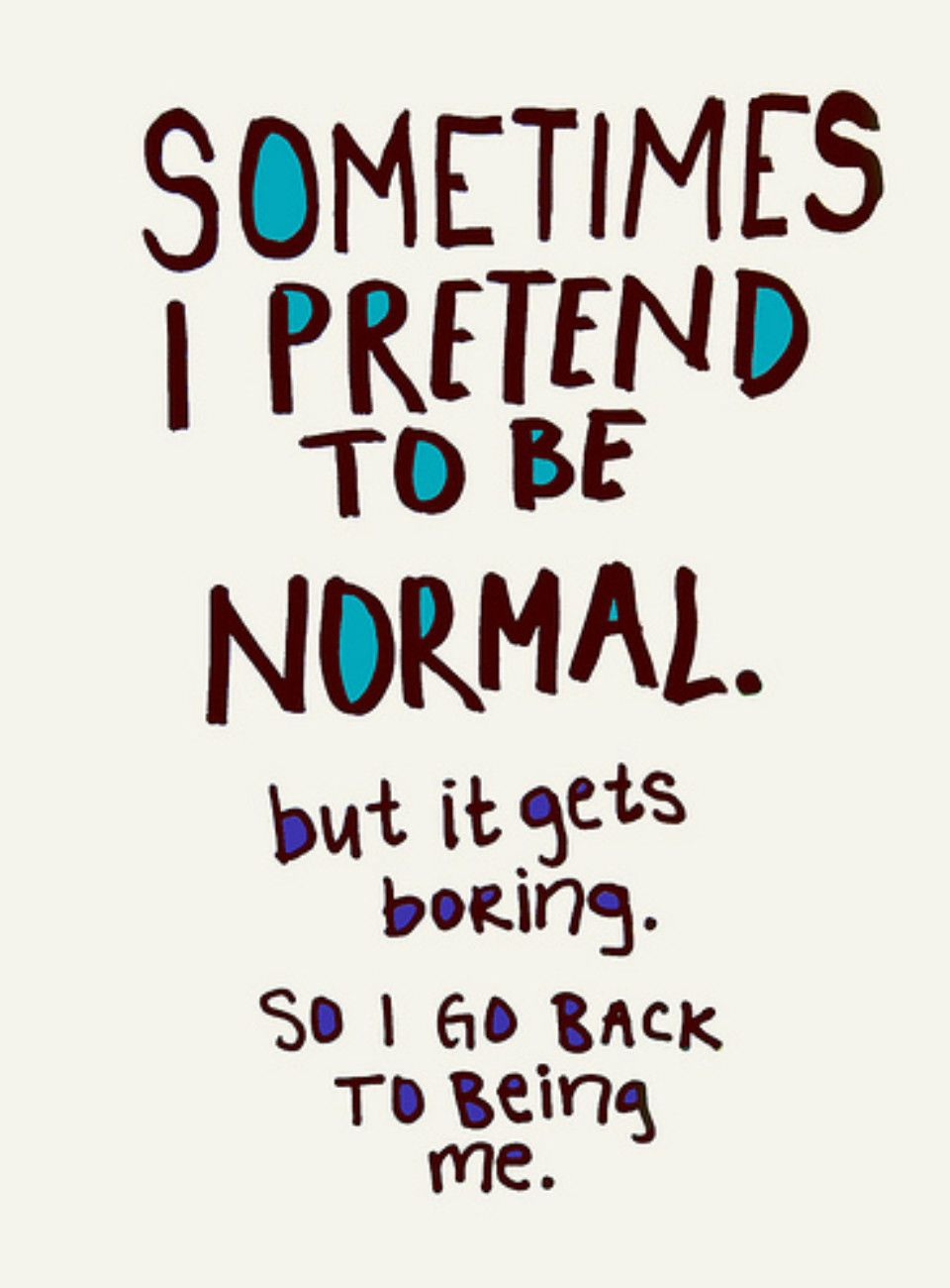 Normal Is Boring D Me Quotes Quotes To Live By Funny Quotes About Life