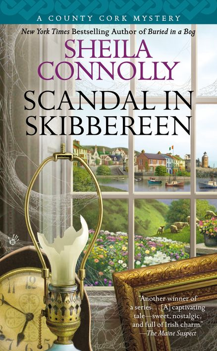 SCANDAL IN SKIBBEREEN by Sheila Connolly --  As the new owner of Sullivan's Pub in County Cork, Ireland, Maura Donovan gets an earful of all the village gossip. But uncovering the truth about some local rumors may close her down for good…