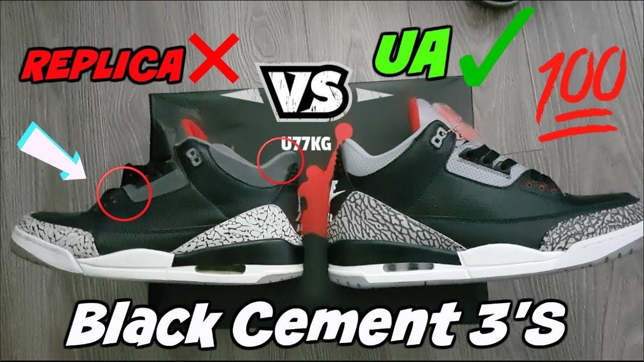89597c53b15 Jordan 3 Black Cement 2018 Fake Replica Vs. UA (COMPARISON ...
