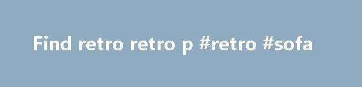 Find retro retro p #retro #sofa http://furniture.remmont.com/find-retro-retro-p-retro-sofa-4/  Sofa, stof, 6 pers. Retro, Modulsofa i gr n. De s lges uden ben s man skal. 250 kr. 8250 Eg Sofa, l der, 3 pers. Velledalen Mobler, Retro Bentwood Sofa fra det norske. 2.000 kr. 7500 Holstebro Daybed, tr , 2 pers. Retro/teaktr , Rigtig god daybed i teak med extra ben s . 1.800 kr. 2650 Hvidovre Sofa, stof, 2 pers. En gammel retro sofa, i rimelig stand. Kr. 250,- B. 127, H. 250 kr. 2800 Kongens…
