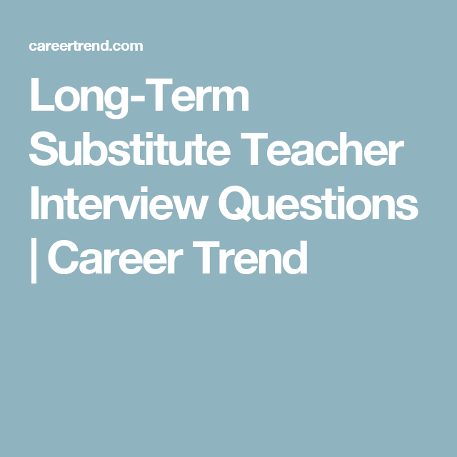 LongTerm Substitute Teacher Interview Questions  Career Trend