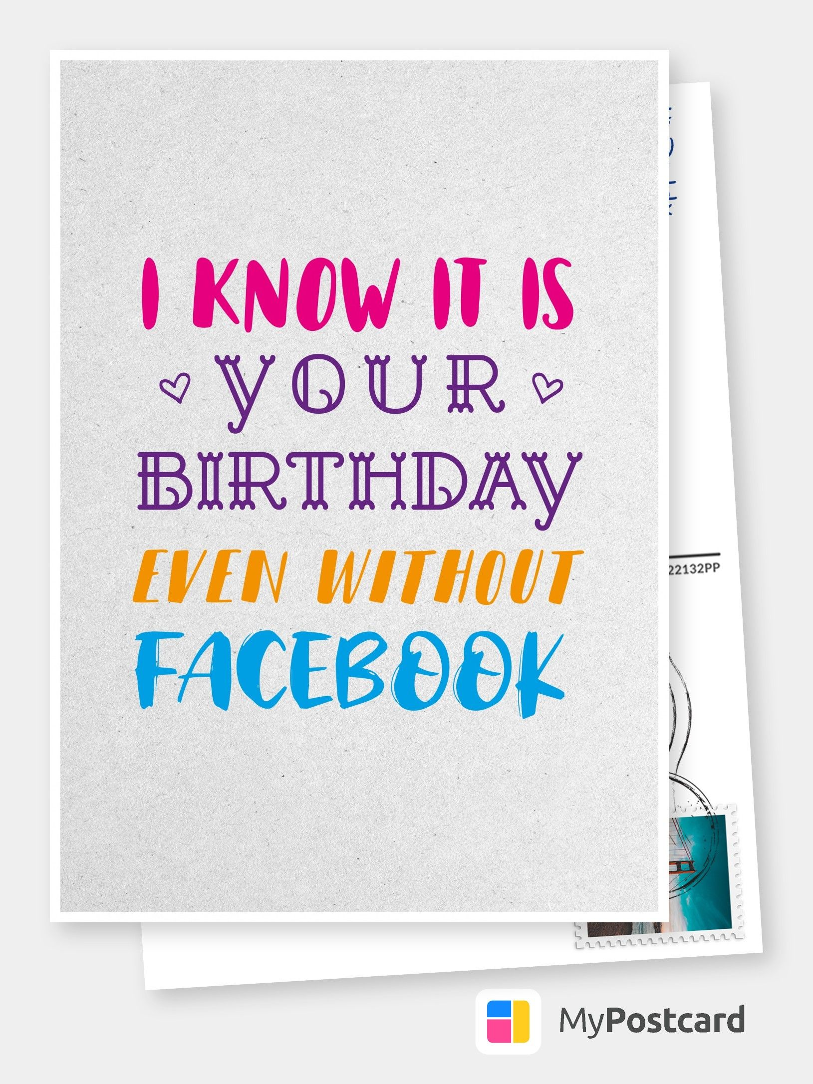 I Know It Is Your Birthday Even Without Facebook Birthday Cards