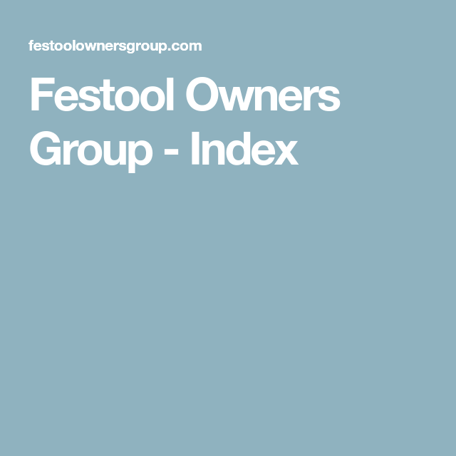 Festool Owners Group Index French Cleat Garage Organization