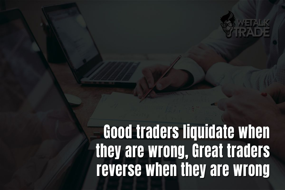 Good Traders Liquidate When They Are Wrong Great Traders Reverse