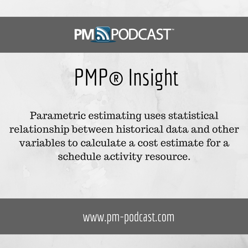 Pmp Insight Parametric Estimating Uses Statistical Relationship Between Historical Data And Other Variables To C Project Management Management Historical Data