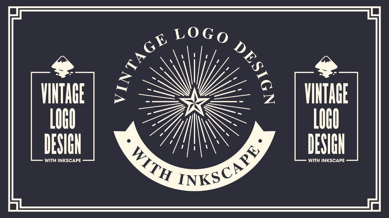 Inkscape Tutorial Vintage Logo Design Youtube Vintage Logo Design Vintage Logo Logo Design