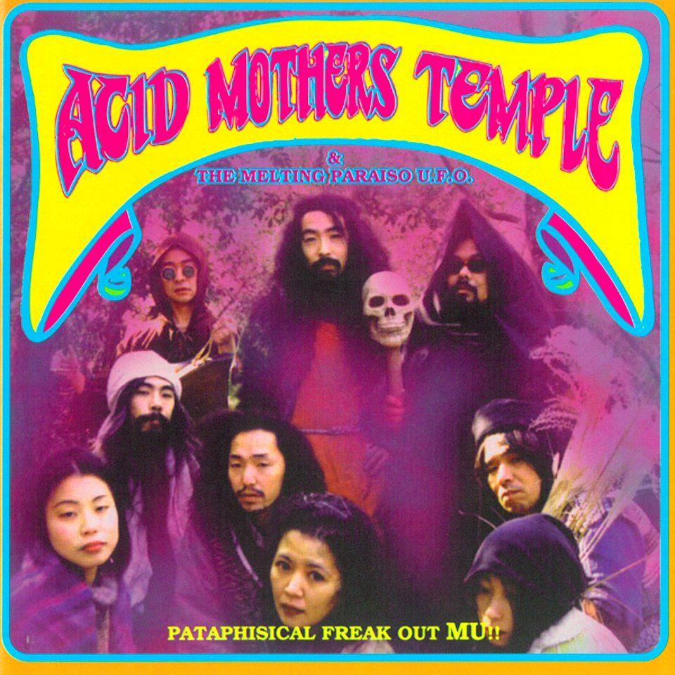 Acid Mothers Temple & The Melting Paraiso U.F.O. - Pataphisical Freak Out Mu!! - EP