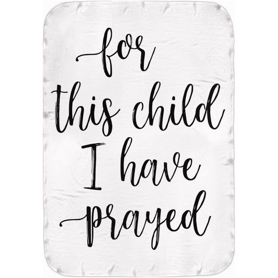 For This Child I Have Prayed Swaddle Blanket