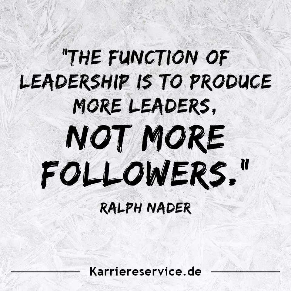 """Motivational quote """"The function of leadership is to"""