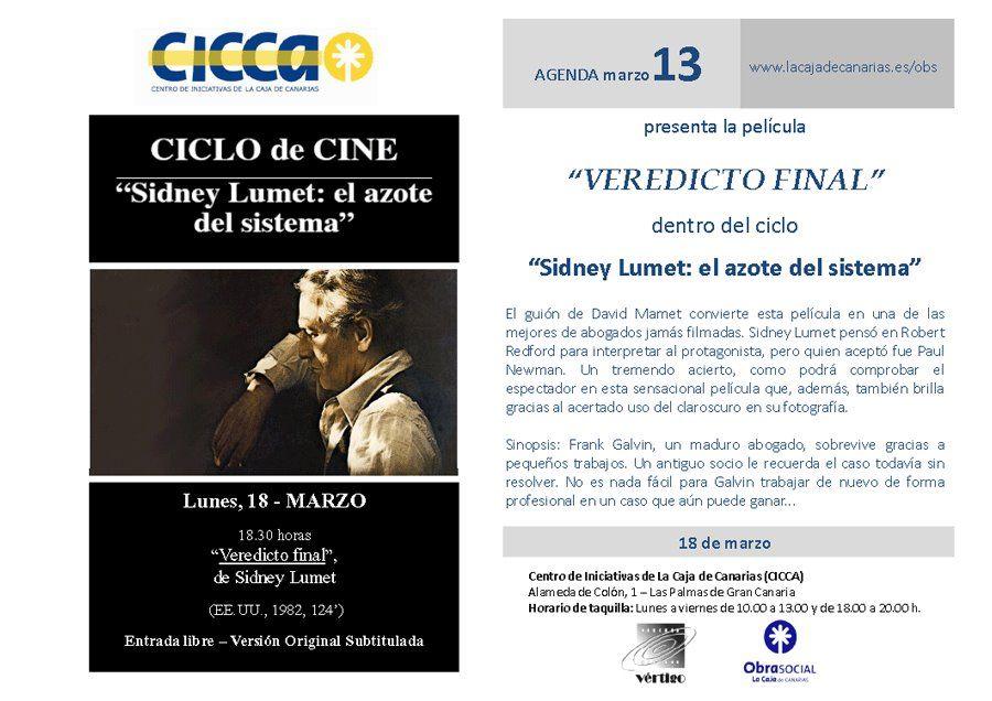 """http://www.nocheydiagrancanaria.net/2013/03/cine-1803-vertigo-cine-proyecta.html  Cine - 18/03: CICLO: """"Sidney Lumet: el azote del sistema"""". 'Veredicto Final' en el CICCA  La Asociación de Cine Vértigo continúa con el ciclo al director  """"Sidney Lumet: el azote del sistema"""".   Hoy, lunes 18 de marzo en el CICCA a las 18:30 h y con entrada gratuita."""