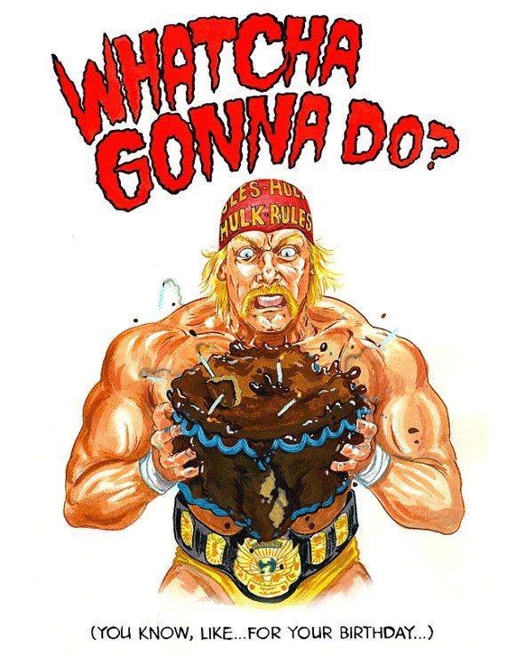 Hulk Hogan Birthday Card Because Who Wouldn T Like To See Hulk Smash Happy Birthday Cards Birthday Cards Hulk Birthday Parties